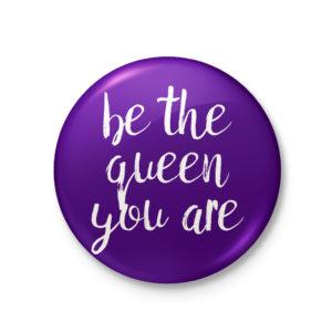 Be the Queen Pinback