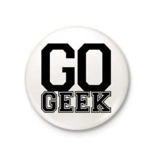 Go Geek Pinback